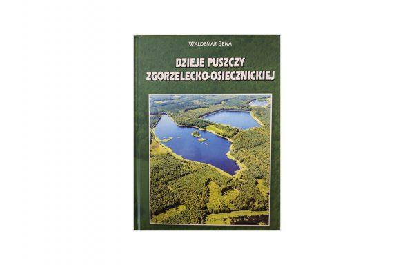 Dzieje Puszczy Zgorzelecko-Osiecznickiej